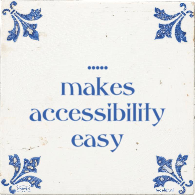 ..... makes accessibility easy - Online tegeltjes bakken