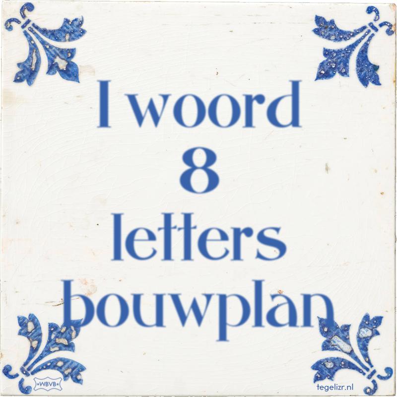 1 woord 8 letters bouwplan - Online tegeltjes bakken