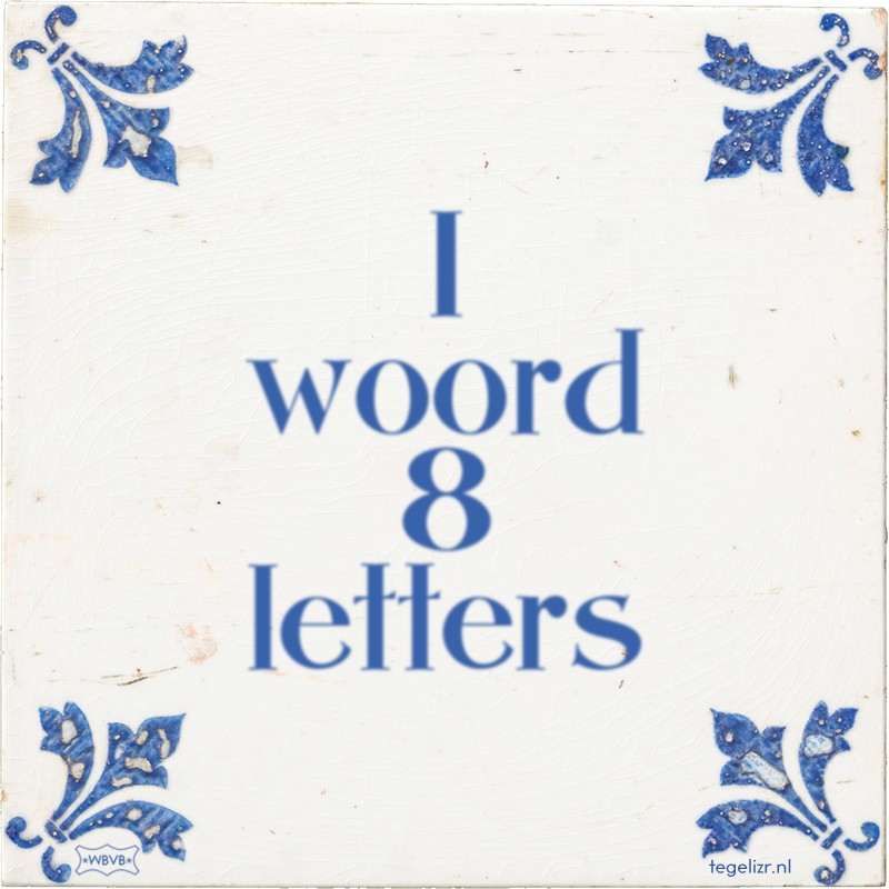 1 woord 8 letters - Online tegeltjes bakken