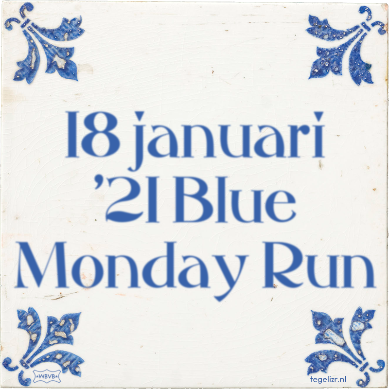 18 januari '21 Blue Monday Run - Online tegeltjes bakken