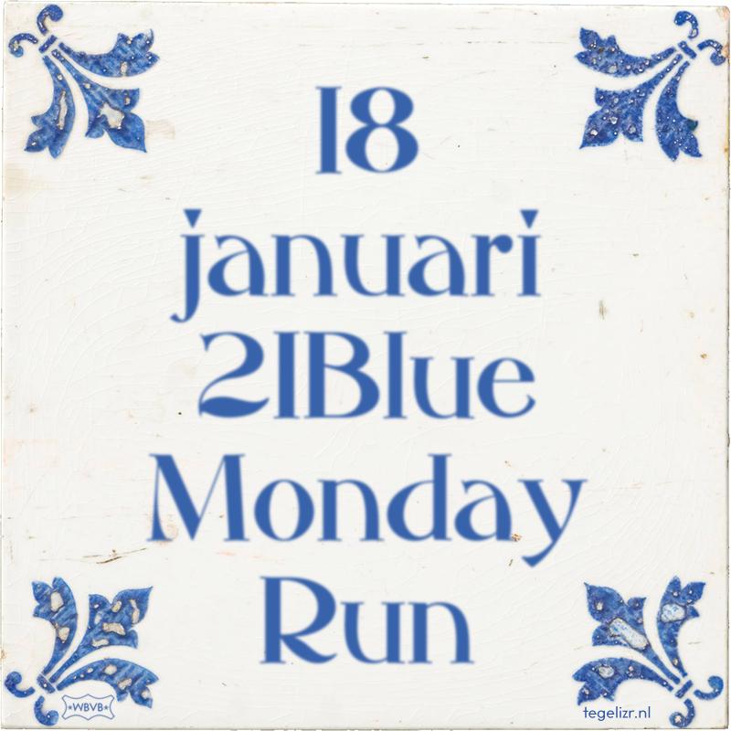 18 januari 21Blue Monday Run - Online tegeltjes bakken