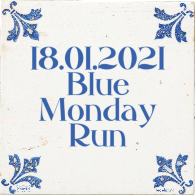 18.01.2021 Blue Monday Run - Online tegeltjes bakken