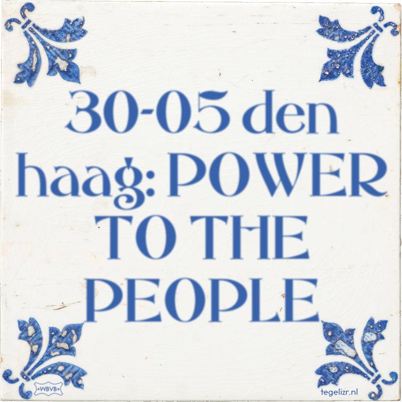 30-05 den haag: POWER TO THE PEOPLE - Online tegeltjes bakken