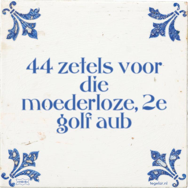44 zetels voor die moederloze, 2e golf aub - Online tegeltjes bakken
