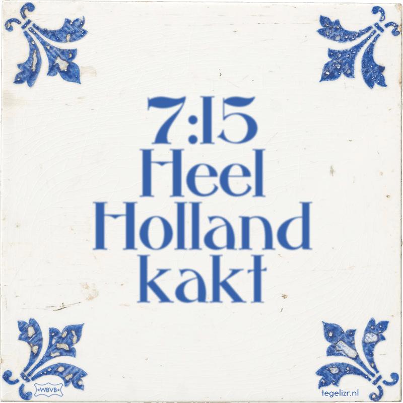 7:15 Heel Holland kakt - Online tegeltjes bakken