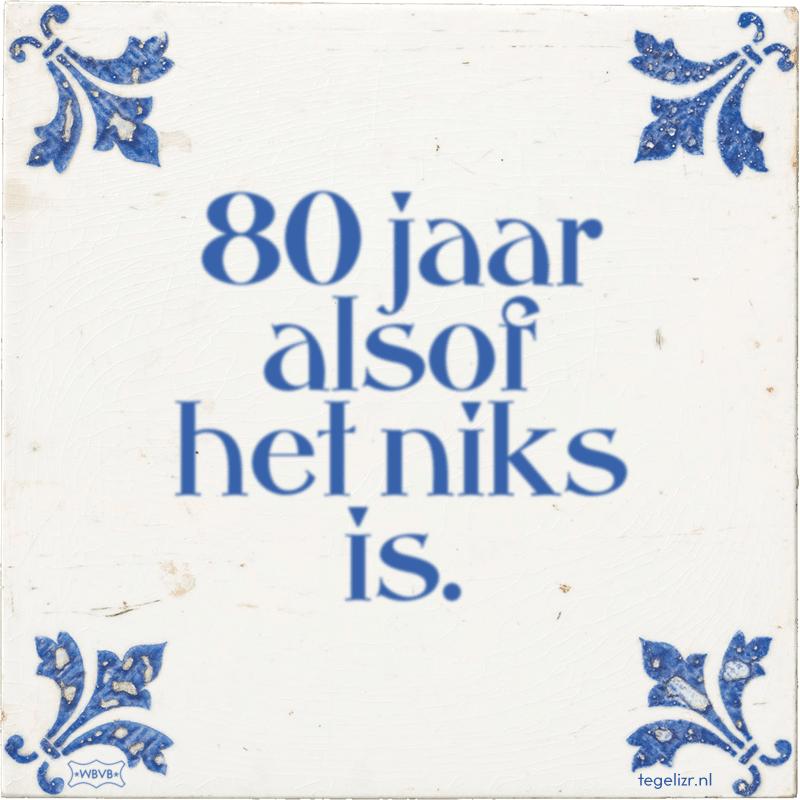 80 jaar 80 jaar alsof het niks is.   Online tegeltjes bakken   WBVB Rotterdam 80 jaar