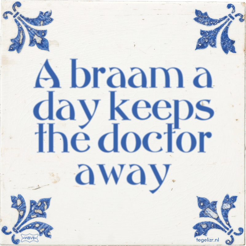 A braam a day keeps the doctor away - Online tegeltjes bakken