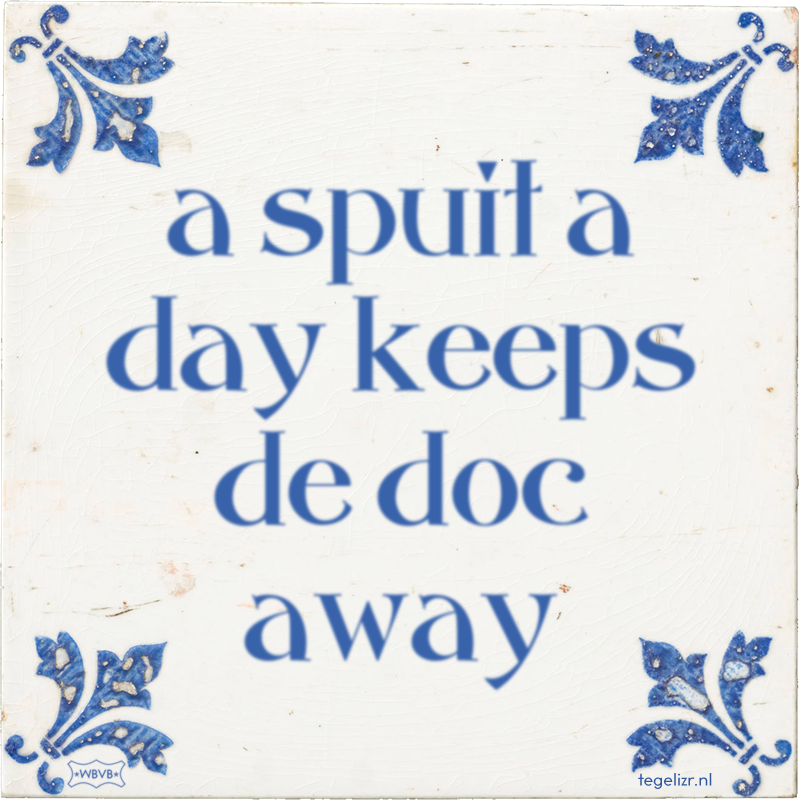 a spuit a day keeps de doc away - Online tegeltjes bakken