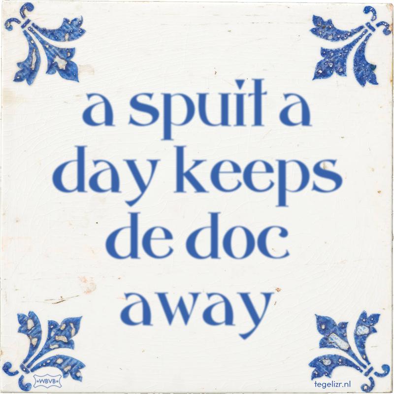 a spuit a day keeps de doc away - Online tegeltjes bakken