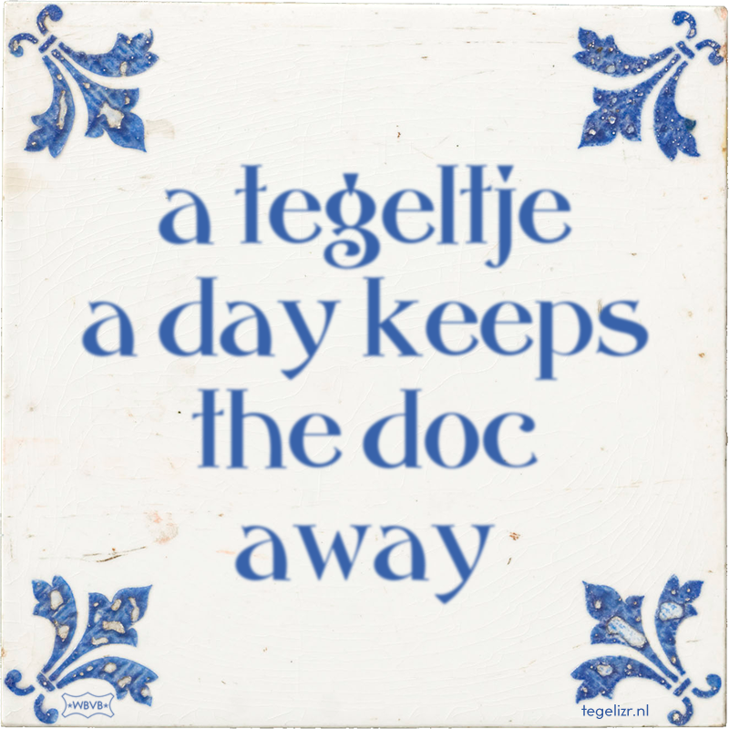 a tegeltje a day keeps the doc away - Online tegeltjes bakken