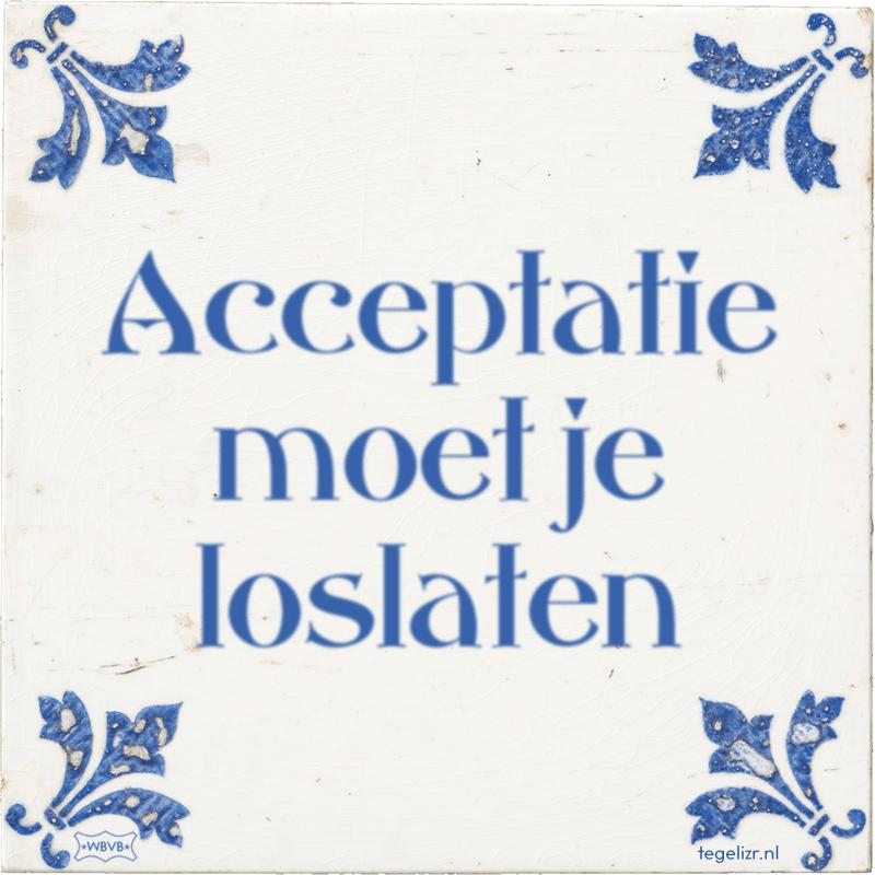 Acceptatie moet je loslaten - Online tegeltjes bakken