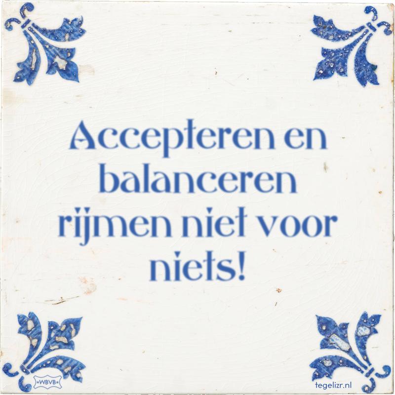 Accepteren en balanceren rijmen niet voor niets! - Online tegeltjes bakken