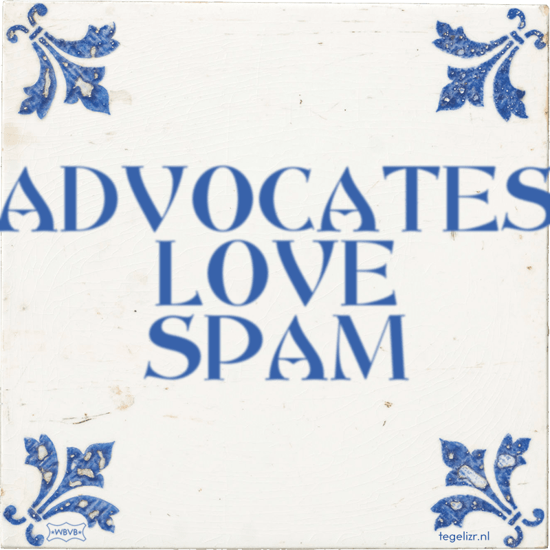 ADVOCATES LOVE SPAM - Online tegeltjes bakken