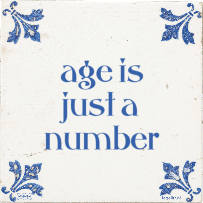 age is just a number - Online tegeltjes bakken