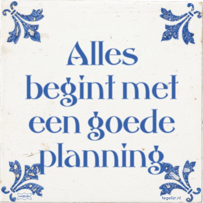 Alles begint met een goede planning - Online tegeltjes bakken
