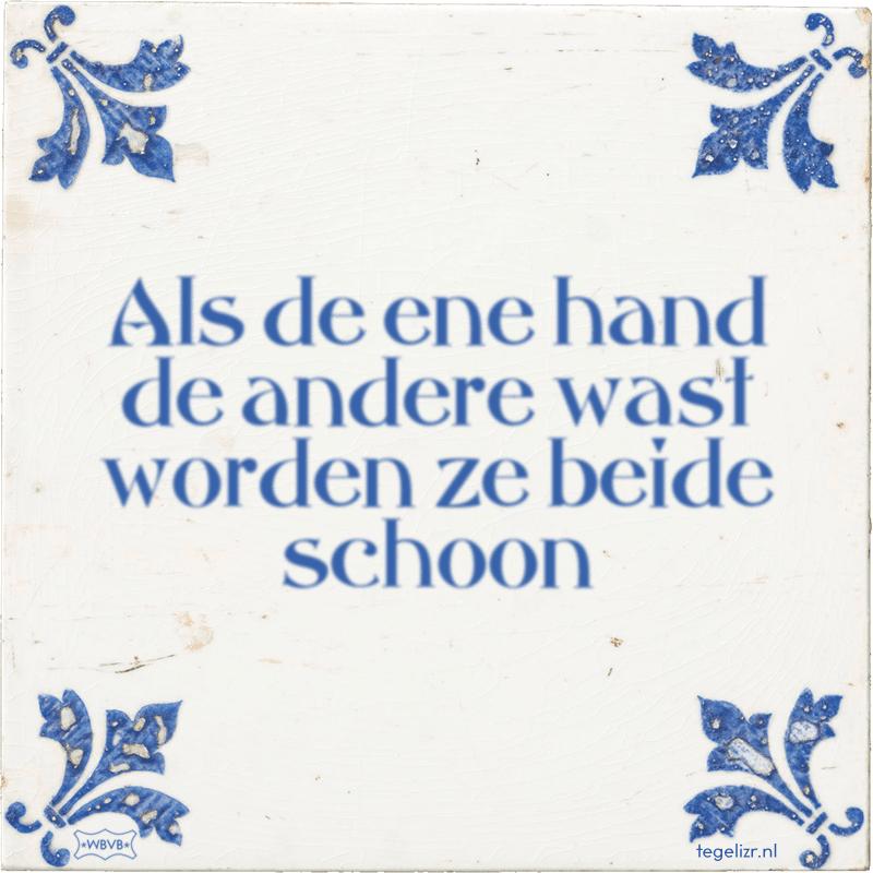 Als de ene hand de andere wast worden ze beide schoon - Online tegeltjes bakken