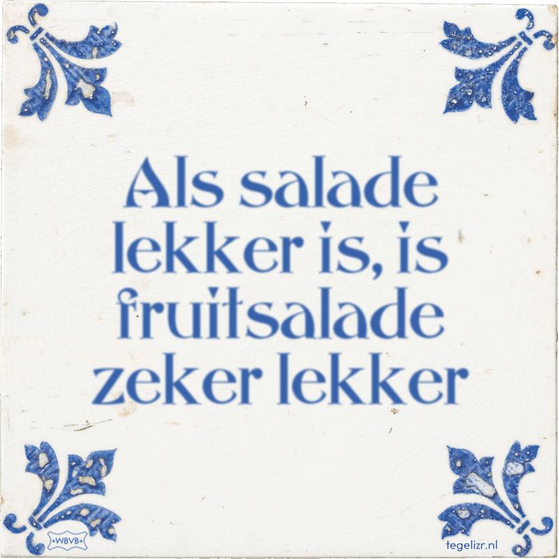 Als salade lekker is, is fruitsalade zeker lekker - Online tegeltjes bakken