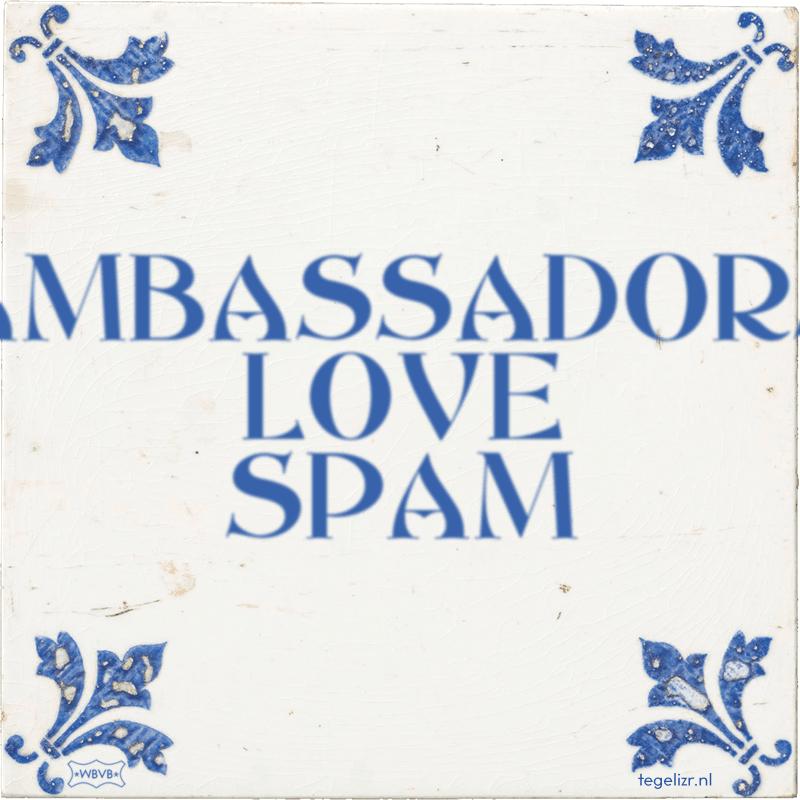 AMBASSADORS LOVE SPAM - Online tegeltjes bakken