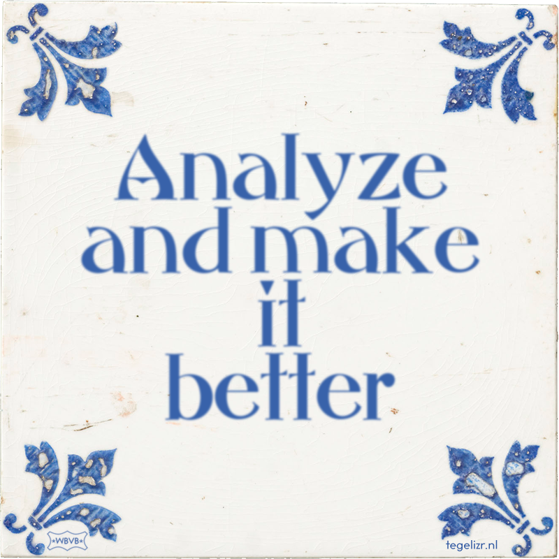 Analyze and make it better - Online tegeltjes bakken