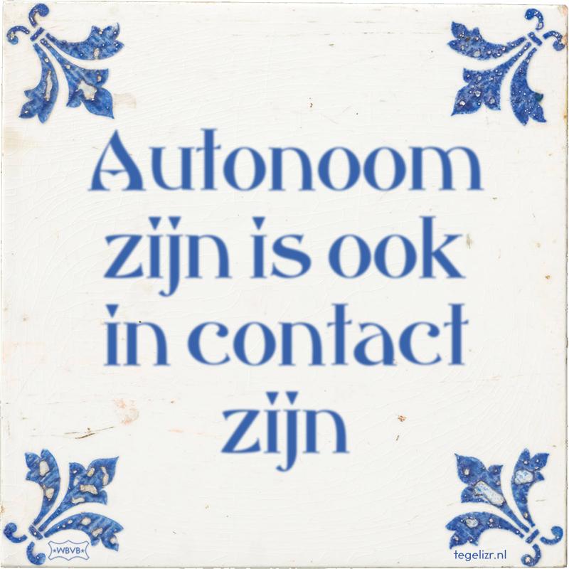 Autonoom zijn is ook in contact zijn - Online tegeltjes bakken