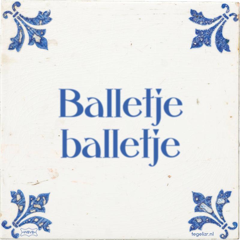 Balletje balletje - Online tegeltjes bakken