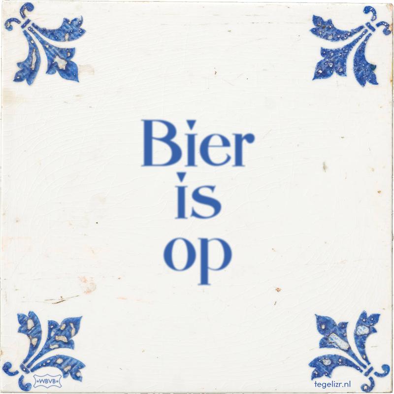 Bier is op - Online tegeltjes bakken