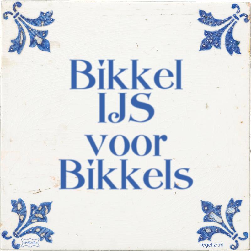 Bikkel IJS voor Bikkels - Online tegeltjes bakken
