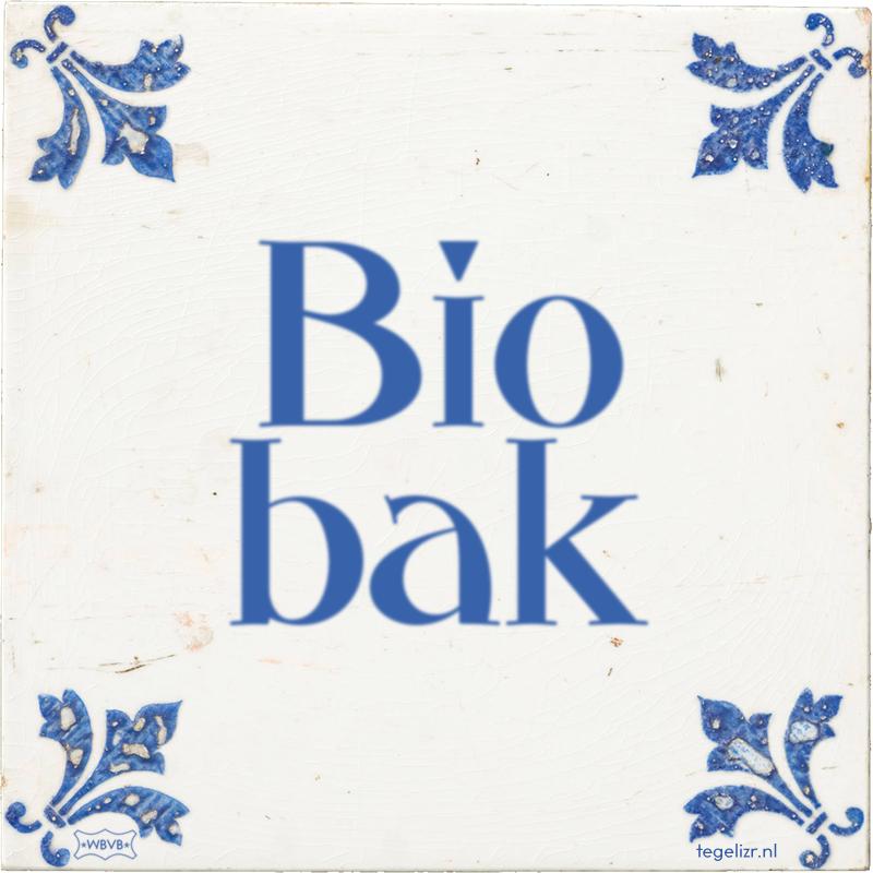 Bio bak - Online tegeltjes bakken