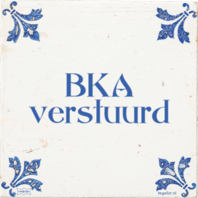 BKA verstuurd - Online tegeltjes bakken