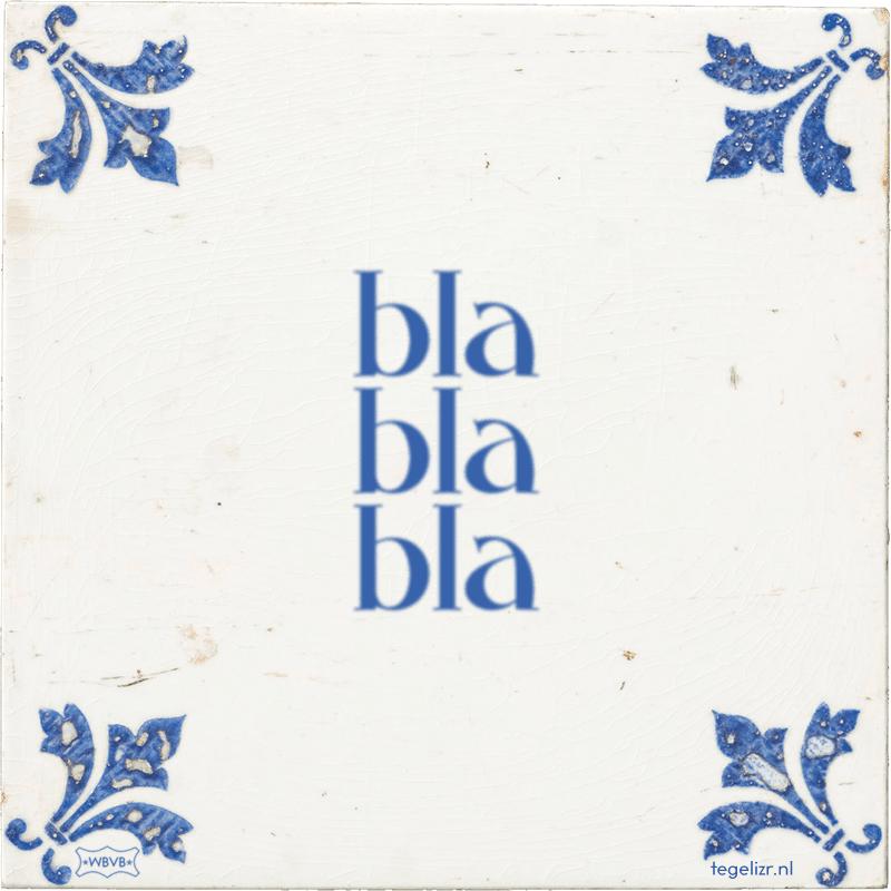 bla bla bla - Online tegeltjes bakken