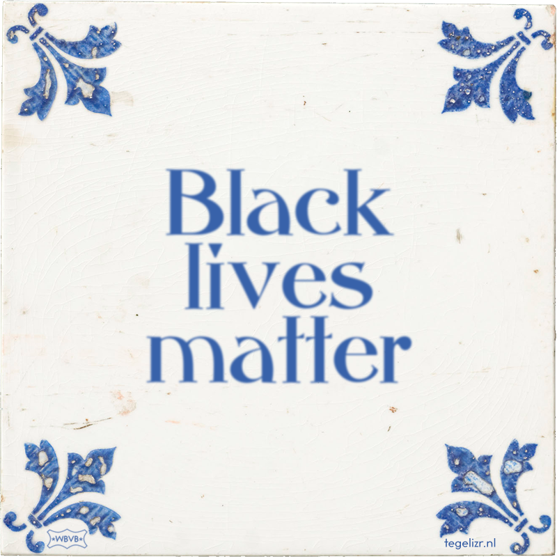 Black lives matter - Online tegeltjes bakken