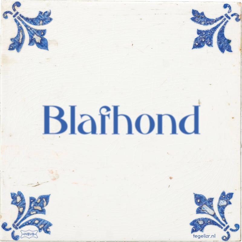 Blafhond - Online tegeltjes bakken
