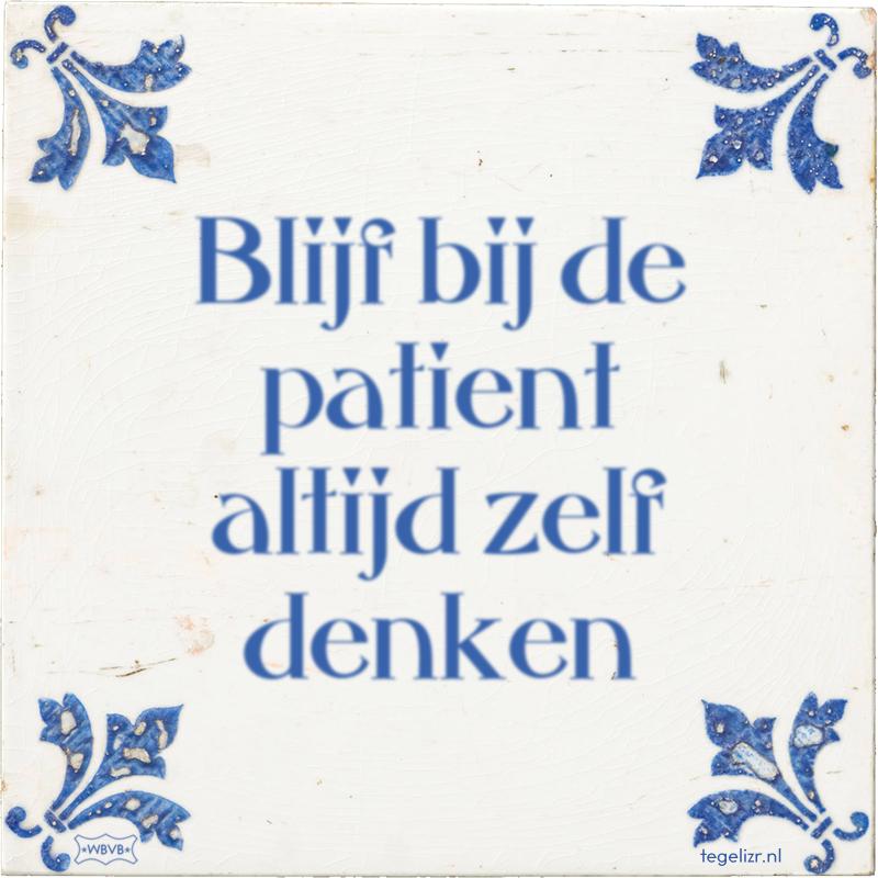 Blijf bij de patient altijd zelf denken - Online tegeltjes bakken
