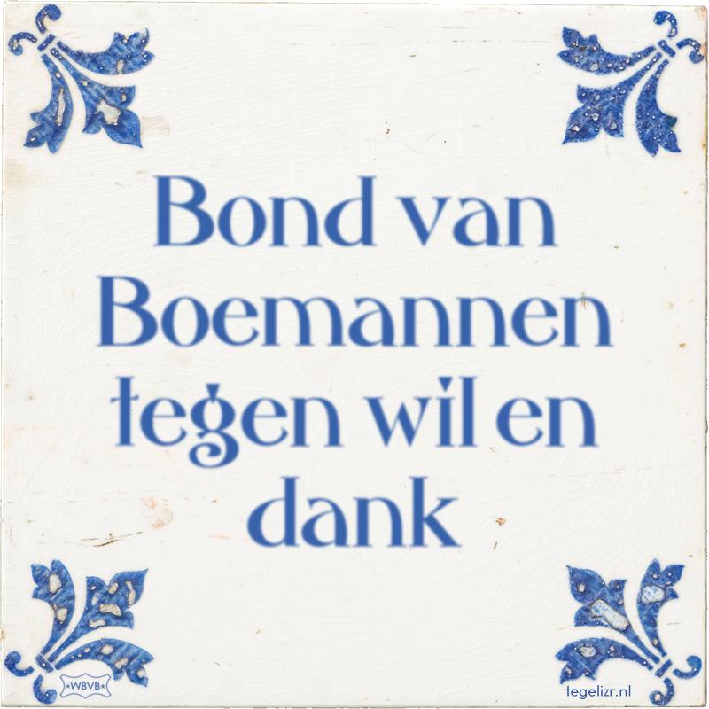 Bond van Boemannen tegen wil en dank - Online tegeltjes bakken