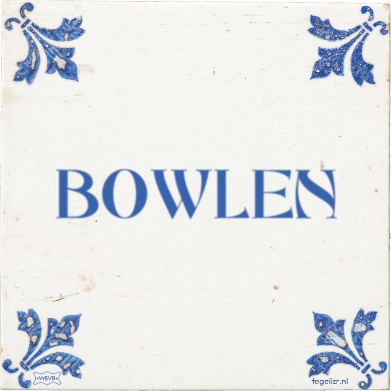 BOWLEN - Online tegeltjes bakken