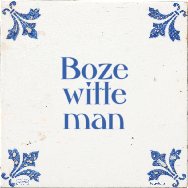 Boze witte man - Online tegeltjes bakken