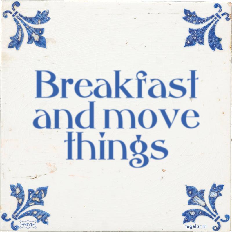 Breakfast and move things - Online tegeltjes bakken