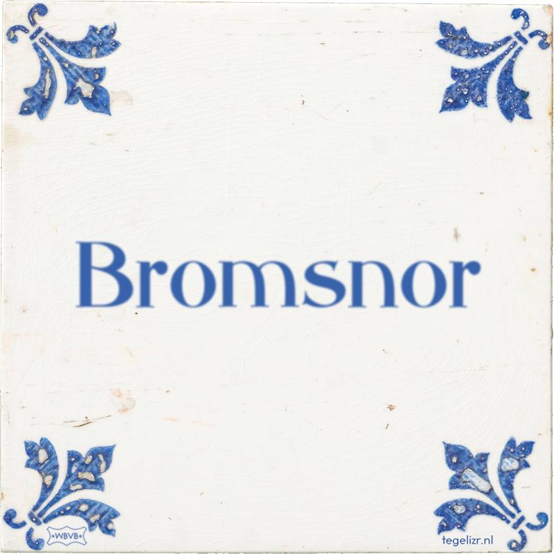 Bromsnor - Online tegeltjes bakken