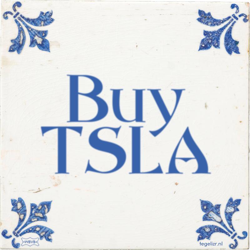 Buy TSLA - Online tegeltjes bakken