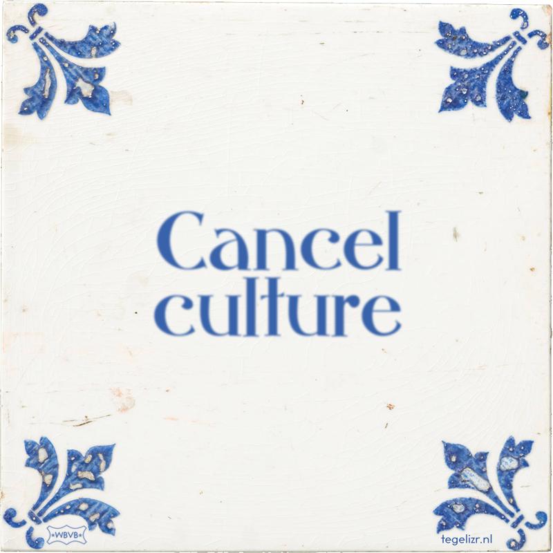 Cancel culture - Online tegeltjes bakken