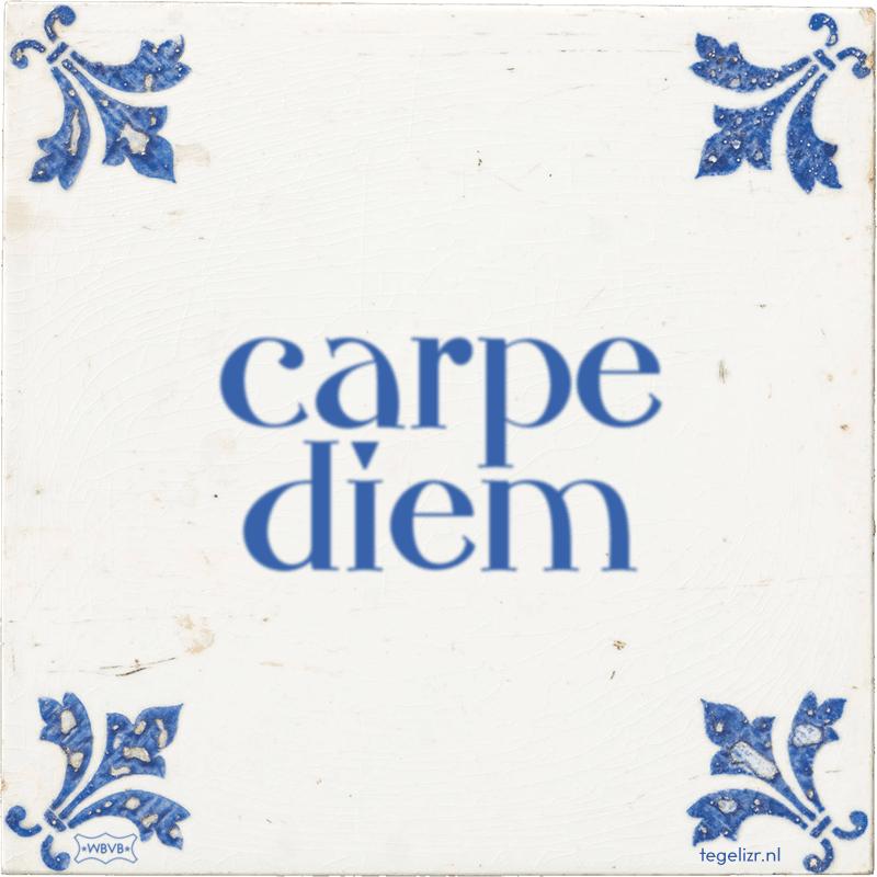 carpe diem - Online tegeltjes bakken