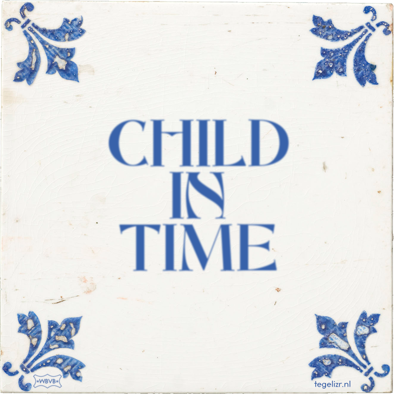 CHILD IN TIME - Online tegeltjes bakken