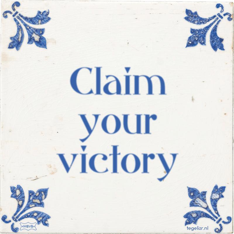 Claim your victory - Online tegeltjes bakken