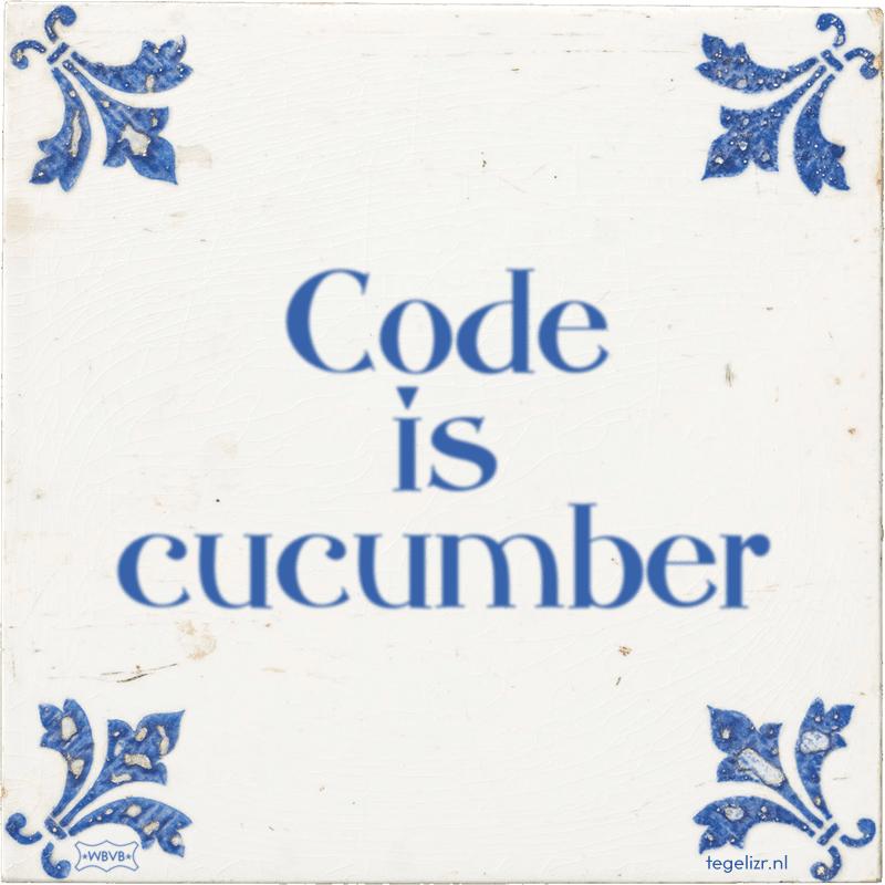 Code is cucumber - Online tegeltjes bakken