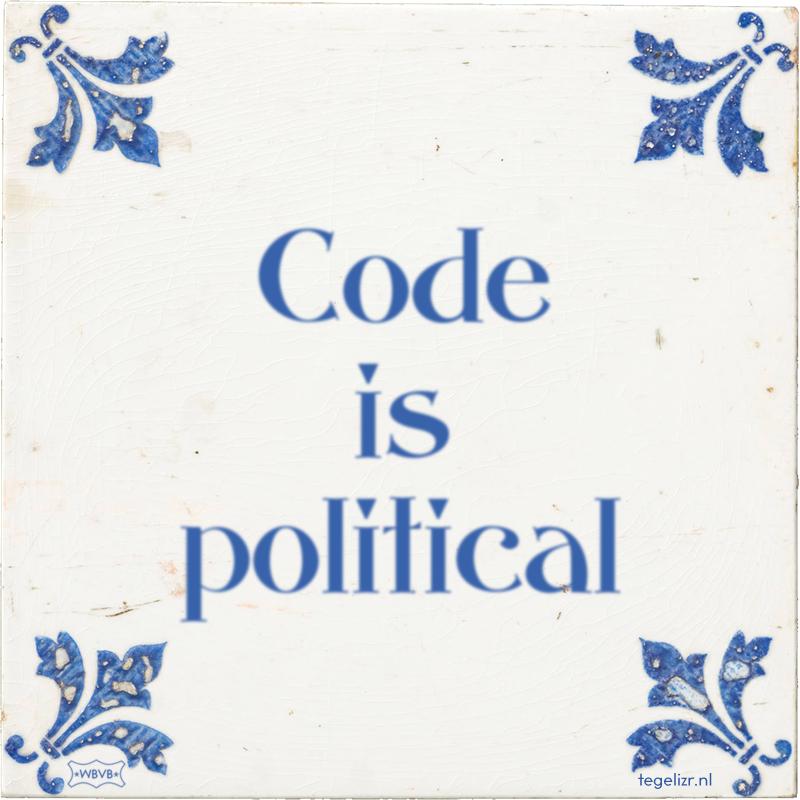 Code is political - Online tegeltjes bakken