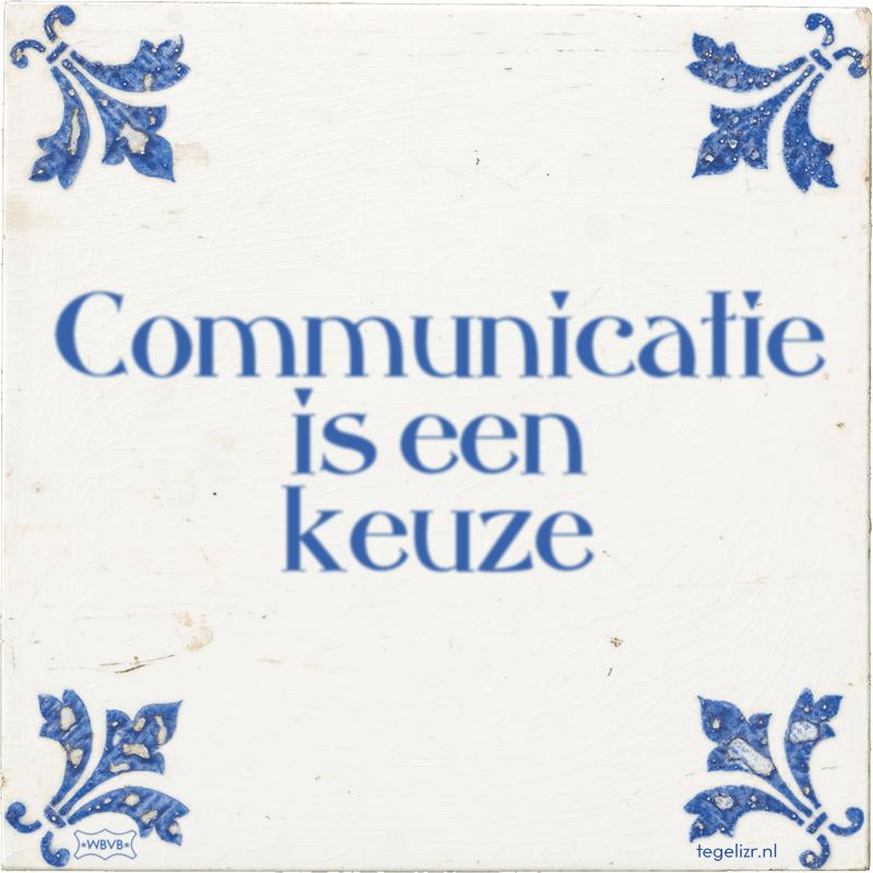 Communicatie is een keuze - Online tegeltjes bakken