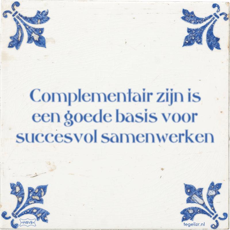 Complementair zijn is een goede basis voor succesvol samenwerken - Online tegeltjes bakken