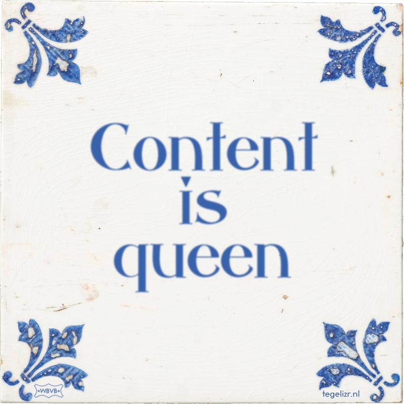 Content is queen - Online tegeltjes bakken