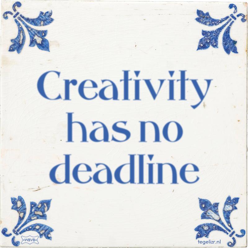Creativity has no deadline - Online tegeltjes bakken