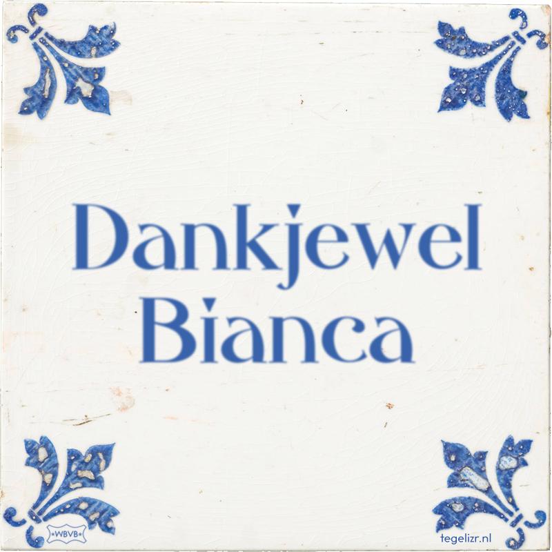 Dankjewel Bianca - Online tegeltjes bakken